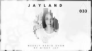 Missy Jay - JayLand Radio Show 033 with Missy Jay