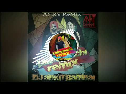 Laung Laachi | ReMix | DJ ANKit Bamnai | AS Beatz