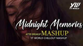 Midnight Memories Mashup | YT WORLD / AB AMBIENTS | After Breakup Mashup 2020