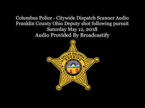 Franklin County Sheriff Dispatch Scanner Audio Franklin County Ohio Deputy shot following pursuit