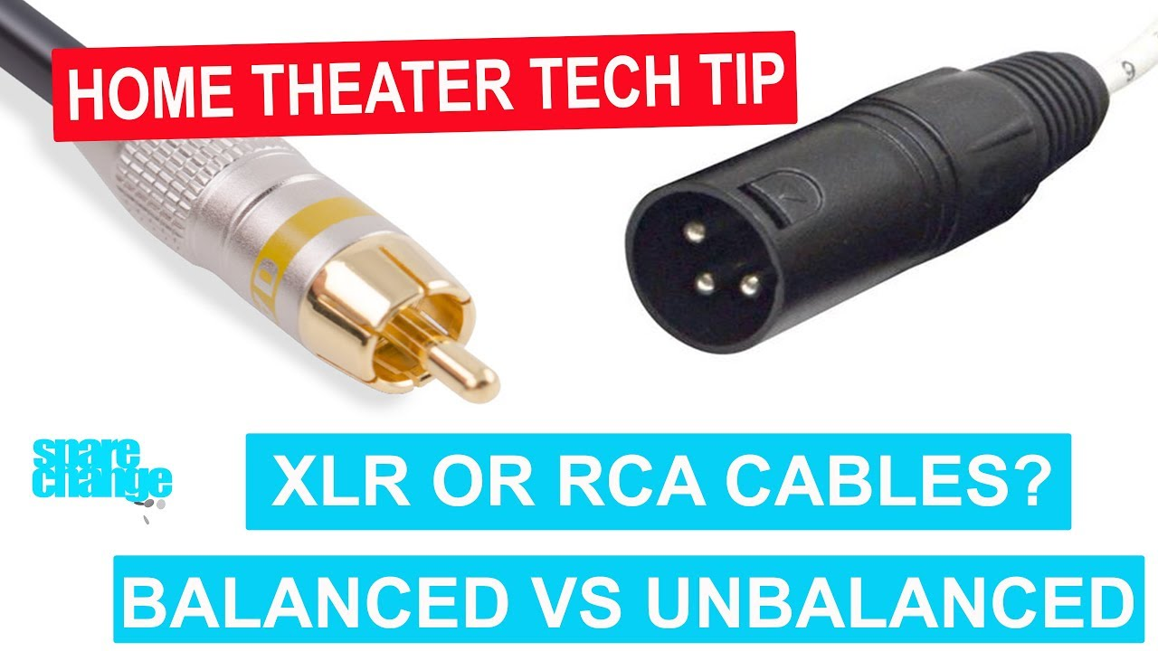 Should You Use Xlr Or Rca Cables For Home Theater Balanced Vs Unbalanced Home Theater Tech Tip Youtube