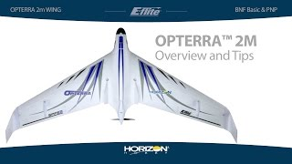 Load Video 2:  E-flite Opterra 2m Wing BNF Basic with AS3X and PNP Tips and Tricks