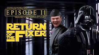 Star Wars : Episode II : Return of the Fixer (with Christopher Pyne)
