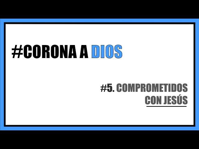 #5. Comprometidos con Jesús | Pr. Benigno Sañudo