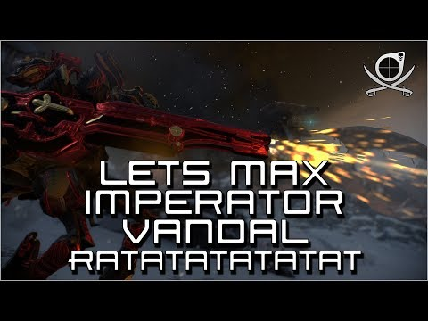 (Warframe) Lets Max Imperator Vandal - Ratatatatat (24.2.14) thumbnail