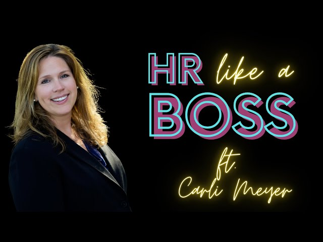 HR Like a Boss with Carli Meyer