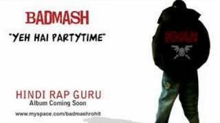 Badmash | Hindi Rap Guru | Yeh Hai Partytime (Da Rockwilder Mix Album Promo)
