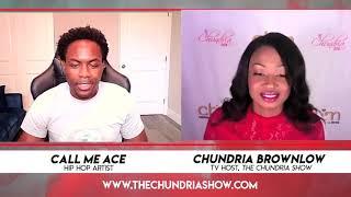 The Chundria Show Featuring Hip Hop Artist Call Me Ace