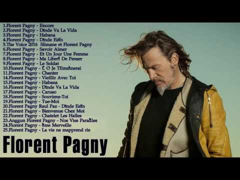 Florent Pagny 2016 ( LE RÉCENT ) - florent pagny best of album - florent pagny greatest hits 2016