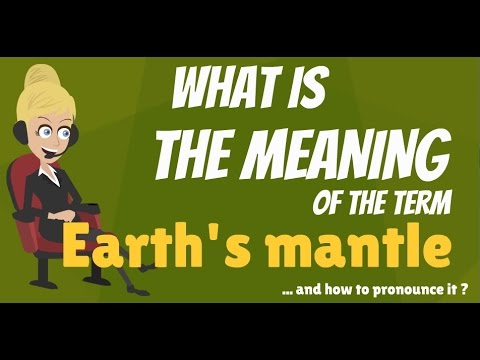 What is EARTH'S MANTLE? What does EARTH'S MANTLE mean? EARTH'S MANTLE meaning & explanation