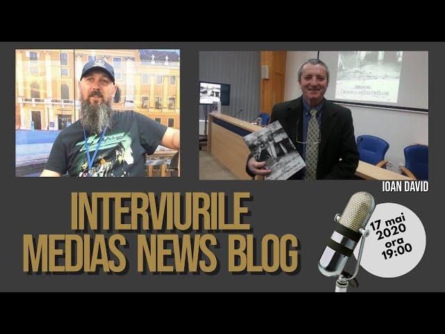 Ioan David la Interviurile Medias News Blog