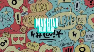 Makhtar - Blah Blah (Lyrics video)