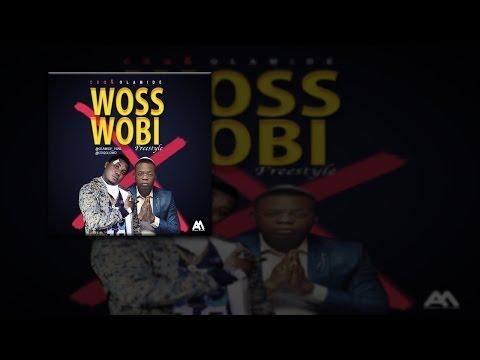 CDQ X OLAMIDE - Woss Wobi (Freestyle)