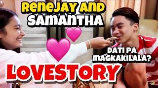 RENEJAY AND SAMANTHA LOVESTORY! Paano ba nag simula ang SAMJAY?