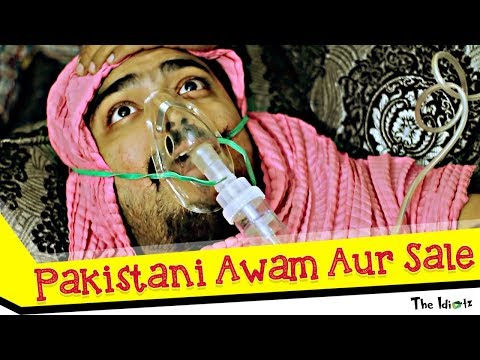 Pakistani Awam Aur Sale | The Idiotz | Super Funny