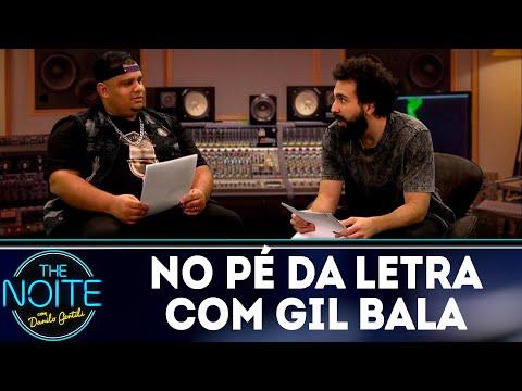 No Pé da Letra: Gil Bala - Ep.7 | The Noite (14/08/18)