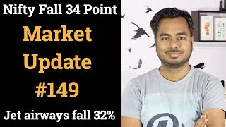 Market Update #149 Nifty Fall 34 Point , jet airways fall 32%