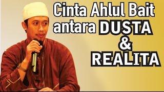 Cinta Ahlul Bait Antara Dusta & Realita - Ustadz Abdurrahman Thayyib, Lc