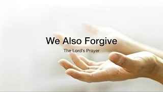 6 We Also Forgive