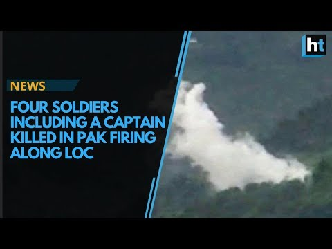 Four soldiers including a Captain killed in Pak firing along LOC