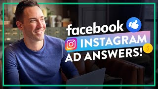 Answering Your Facebook & Instagram Ad Questions!