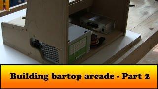 Building bartop arcade - Part 2