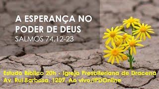 A ESPERANÇA NO PODER DE DEUS - Estudo do Salmo 74 - 23/09/2021 - Anatote Lopes