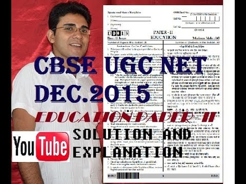 CBSE UGC NET DECEMBER 2015 SOLVED QUESTION PAPER OF EDUCATION PAPER II