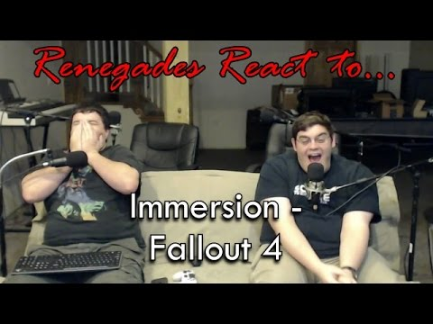 Renegades React to... Immersion - Fallout 4