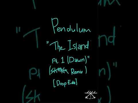 PENDULUM - THE ISLAND PT. 1 (DAWN) (SKRILLEX REMIX) [DROP EDIT]