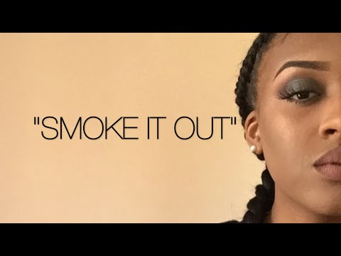 """""""Smoke it Out""""  Channel Syd"""
