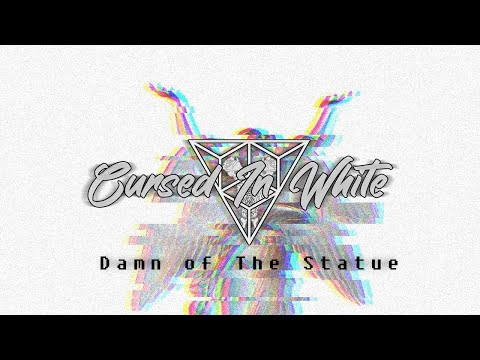 """Cursed In White - """" Damn Of The Statue """" (Offical Music Stream)"""