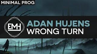 [Minimal Prog] Adan Hujens - Wrong Turn (Premiere)