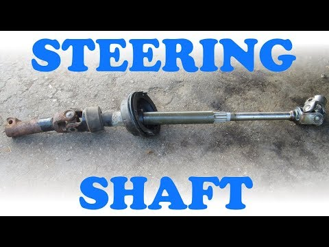 How To Replace A Steering Shaft