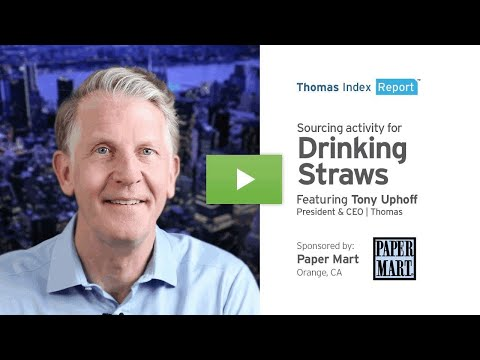 Thomas Index Report: Sourcing activity for Drinking Straws.