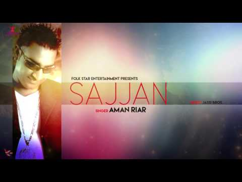 SAJJAN |  AMAN RIAR | KANKAA | LATEST PUNJABI SONG | FOLK STAR
