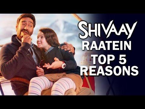 Raatein Song | SHIVAAY | Top 5 Reasons To...