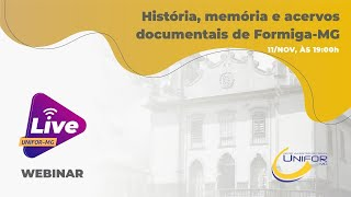 HISTÓRIA, MEMÓRIA E ACERVOS DOCUMENTAIS DE FORMIGA-MG.