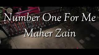 Maher Zain-Number One For Me Lirik dan Terjemahannya
