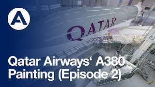 Qatar Airways A380: Painting (Episode 2)