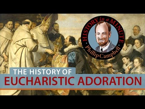 History of Eucharistic Adoration: History in a Minute (Episode 10)