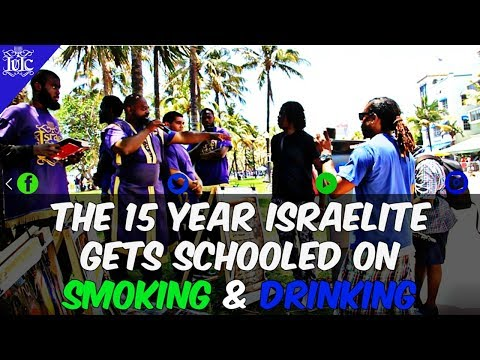 IUIC: The 15 Year Israelite Gets Schooled On Smoking & Drinking