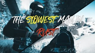 How the Slowest man in Rust plays