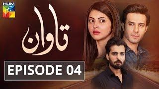 Tawaan Episode #04 HUM TV Drama 26 July 2018