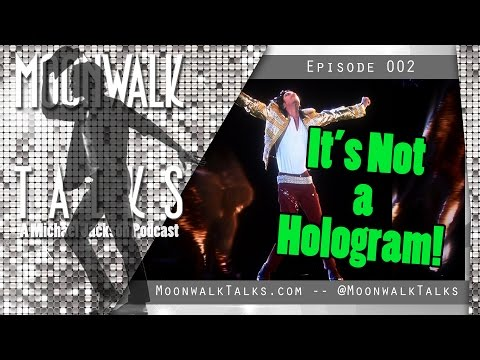 Moonwalk Talks - It's Not A Hologram! (A Michael Jackson Podcast)