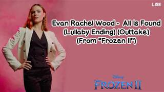 "Gambar cover Evan Rachel Wood - All Is Found (Lullaby Ending) (Outtake) From ""Frozen 2"" [Lyrics Video]"