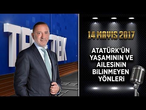 Teke Tek Özel - 14 Mayıs 2017 (Atatürk'ün Yaşamının ve Ailesinin Bilinmeyen Yönleri)