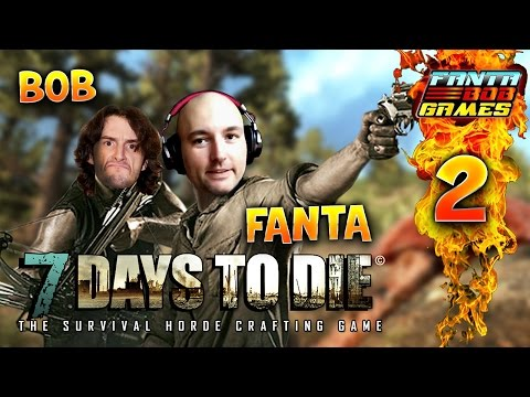 7Days To Die - Ep.2 : Tête à tête au coin du feu  - Fanta et Bob COOP Let's Play Survie Zombie