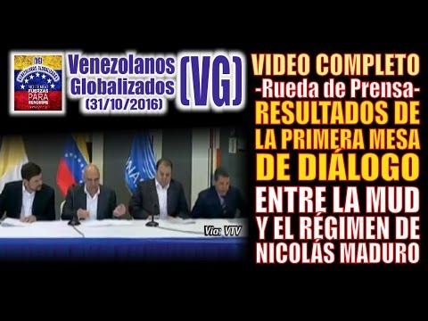 VIDEO COMPLETO –RESULTADOS de la Primera MESA de DIÁLOGO entre la MUD y el régimen de Maduro - 31Oct