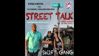 9.8.17STEEET TALK with the Swift Gang (Ep2)